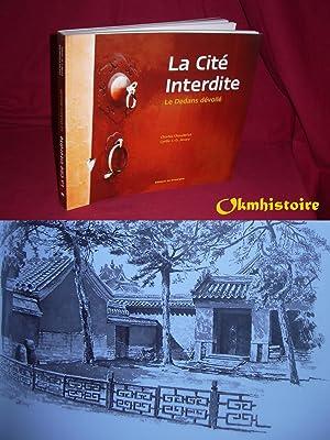 La Cité interdite : Le Dedans dévoilé: CHAUDERLOT ( Charles ) & JAVARY ( ...