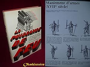 LA PUISSANCE DE FEU - L'éfficacité es Armes sur le Champ de Bataille de 1630 &...