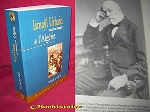 ISMAYL URBAIN ( 1812-1884 ) : Une autre conquête de l'Algérie: LEVALLOIS ( Michel...