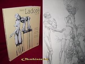 Rémy Ladoré : 1932-1996 : Dessins - Gravures - Peintures ------- Edition bilingue : ...