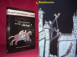 La tapisserie de Bayeux : une chronique des temps vikings ? [ Actes du colloque international de ...