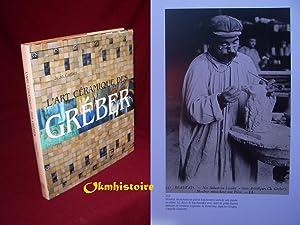 L'art céramique des Gréber. 1868-1974: CARTIER ( Jean )