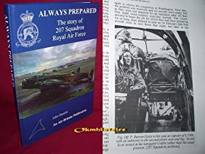ALWAYS PREPARED : The Story of 207 Squadron Royal Air Force