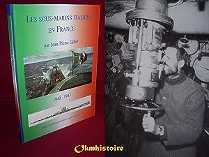 LES SOUS-MARINS ITALIENS EN FRANCE 1940-1943: GILLET ( Jean-Pierre )