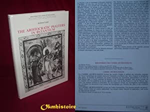 The Aristocratic Psalters in Byzantium ---------- [ ENGLIH TEXT ]: CUTLER ( Anthony ) [ préface de ...