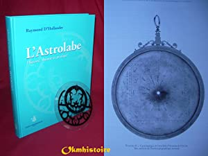 L'ASTROLABE. Histoire, théorie et pratique: HOLLANDER ( Raymond
