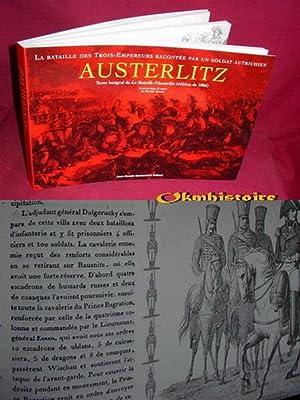 AUSTERLITZ - La bataille des Trois-Empereurs racontée par un soldat autrichien ------ ...