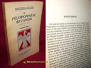 Le péloponnèse bysantin jusqu'en 1204: BON ( Antoine )