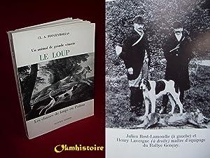 Un animal de grande vénerie, le loup. Les chasses de loups en Poitou.: FOUGEYROLLAS ( ...