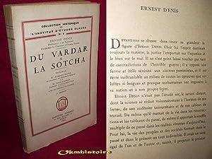 Du Vardar à la Sotcha.: DENIS ( Ernest. ) [ Préfaces de MM. Alexandre Bélitch et Louis ...