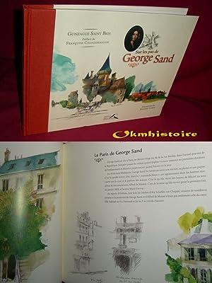 Sur les pas de Georges Sand: GONZAGUE SAINT BRIS [ Préface de Françoise Chandernagor ] [ ...