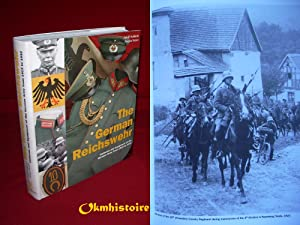 The German Reichswehr : Uniforms and Equipment of the German Army from 1919 to 1932 -------------...