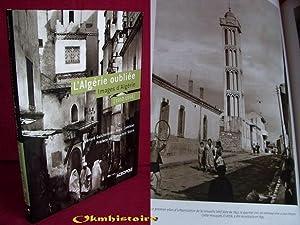 L'Algérie oubliée- Images d 'Algérie ( 1910 - 1954 ): GUICHETEAU ( ...