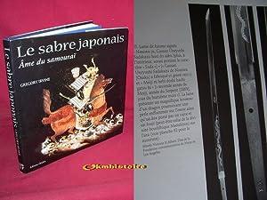 Le Sabre japonais, âme du samouraï: IRVINE ( Gregory