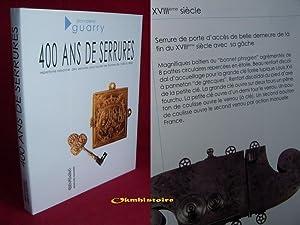 400 ans de serrures (1450-1850) : Répertoire raisonné: GUARRY ( Jean-Pierre )