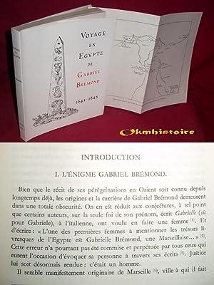 Voyage en Egypte de GABRIEL BREMOND , 1643 - 1645: Brémond ( Gabriel ) [ Texte établi , annoté et ...
