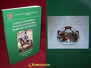 LADISLAS BERCHENY Magnat de Hongrie , Maréchal de France: BOISSAU ( Raymond ) [ Général ]