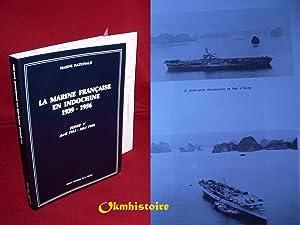 La Marine Française en Indochine,1939-1955 ------- TOME 5 , Avril 1953 - Mai 1956: MICHEL ( ...