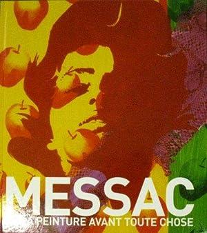 Ivan Messac - De la peinture avant toute chose ------- [ Catalogue édité à l&#...
