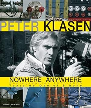 PETER KLASEN - NOWHERE ANYWHERE ------- [ Catalogue édité à l'occasion de...