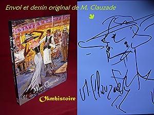 Marc Clauzade . '' Il peint avec sa mémoire . [ Avec 1 envoi pleine page de Marc Clauzade ]...