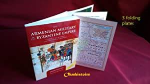The ARMENIAN MILITARY in the BYZANTINE EMPIRE Conflict and alliance under Justinian and Maurice -...
