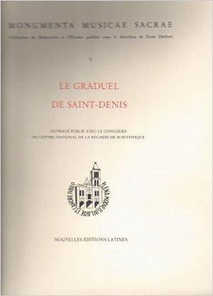 Le graduel de Saint-Denis: Manuscrit 384 de la Bibliothèque Mazarine de Paris