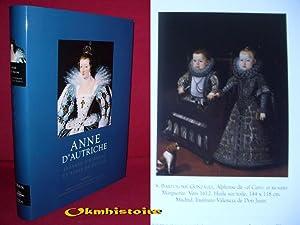 Anne d'Autriche : Infante d'Espagne et reine de France: GRELL ( Chantal )