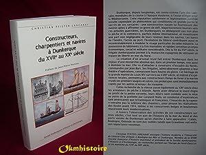 Constructeurs, charpentiers et navires à Dunkerque du XVIIème au XXème si&...