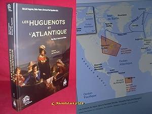 Les Huguenots et l'Atlantique : Volume 1, Pour Dieu, la Cause ou les Affaires: Mickaël Augeron...