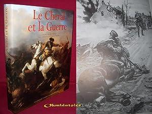 Le Cheval et la Guerre: ROCHE ( Daniel ) [ Sous la diection de ]