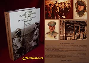 Le corps expéditionnaire russe en France et à Salonique 1916-1918 ------------ [ Bilingue Françai...