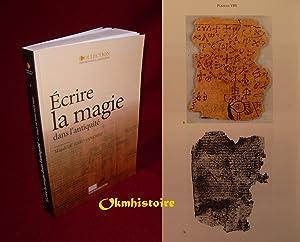 Écrire la magie dans l'antiquité --------- [ Actes du colloque international ( Li&...