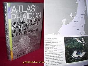 Atlas Phaidon de l'architecture contemporaine mondiale ------------ Edition de voyage: ...