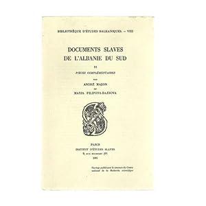 Documents slaves de l'Albanie du Sud ------ Volume 2 , Pièces complémentaires.: MAZON...