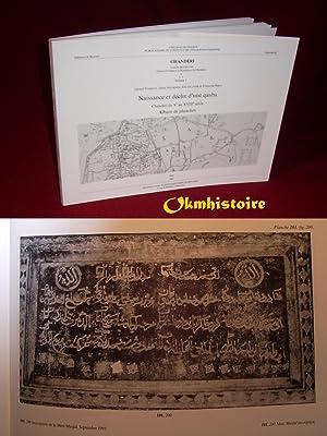 CHANDERI . Naissance et déclin d'une qasba : Chanderi du Xe au XVIIIe siècle . -...