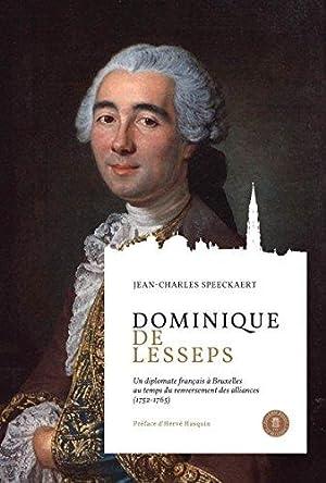 Dominique de Lesseps: Un diplomate français à Bruxelles au temps du renversement des ...