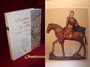 Un palais dans la ville. ------- Tome 2 seul : Perpignan des rois de Majorque.: PASSARRIUS ( Oivier...
