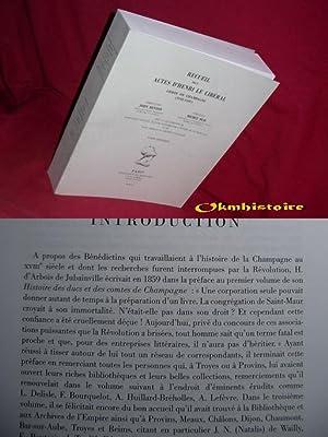 RECUEIL DES ACTES d'Henri le Libéral, comte de Champagne ( 1152-1181 ) ------------ ...