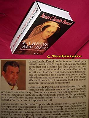 La Reine maudite. Le dossier Marie stuart: PASCAL ( Jean-Claude )