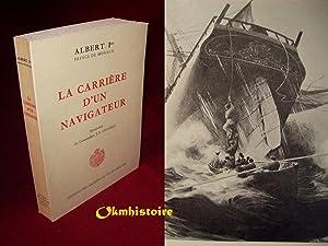 La carrière d'un navigateur: ALBERT 1er Prince