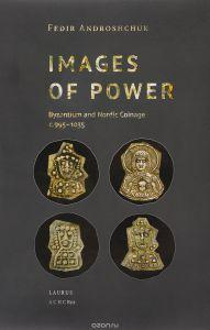 Images of power. Byzantium and Nordic Coinage centure 995-1035