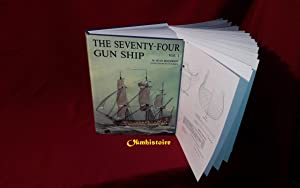 The Seventy-Four GUN SHIP . A Pratical Treatise of Naval Art 1780 ------- Volume 1 , Hull Constru...