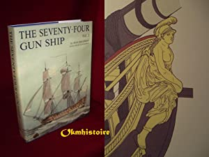 The Seventy-Four GUN SHIP . A Pratical Treatise of Naval Art 1780 ------- Volume 2, Fitting Out t...