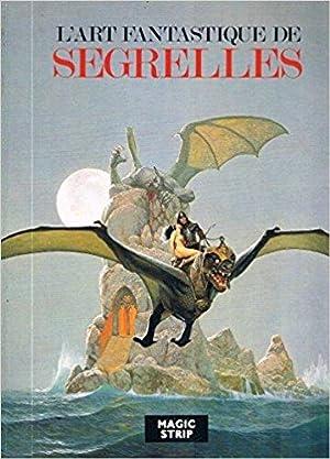 L'art fantastique de Segrelles: Segrelles ( Vicente