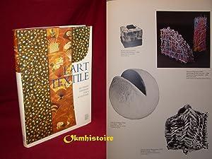 L'art textile. Broderies, Tapisseries, Tissus, Sculptures: THOMAS ( Michel