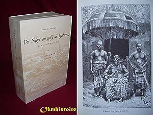 Du Niger au Golfe de Guinée par le pays de Kong et le Mossi. --------- [ Ouvrage contenant ...