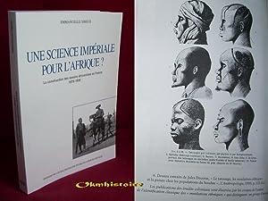 Une science impériale pour l'Afrique ? La construction des savoirs africanistes en ...