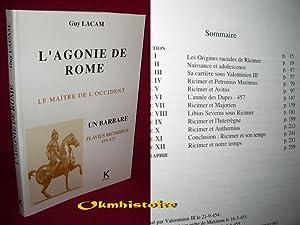 L'Agonie de Rome . Le maître de l'Occident , un barbare : Flavius Ricimerus ( 455-...