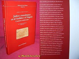 Judíos y musulmanes en al-Andalus y el Magreb. Contactos intelectuales ------------- [ ...